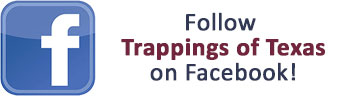 Follow Trappings of Texas on Facebook!