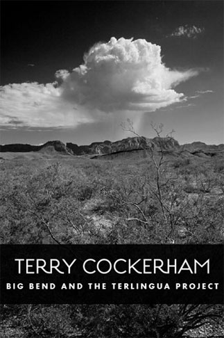 Terry Cockerham: Big Bend and The Terlingua Project